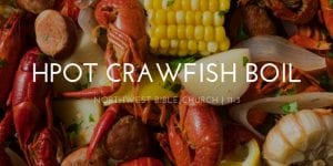 HPOT Crawfish Boil @ Northwest Bible Church